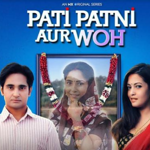 Pati Patni Aur Woh web series mx player